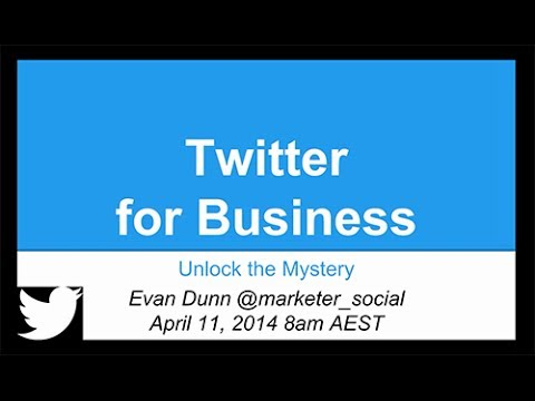 Webinar: Twitter For Business - Unlock The Mystery